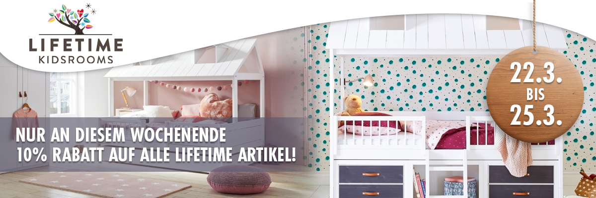Lifetime Aktion 10% 22.3. bis 25.3.